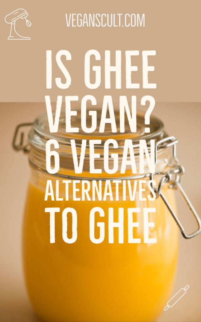 IS GHEE VEGAN? 6 VEGAN ALTERNATIVES TO GHEE | veganscult.com