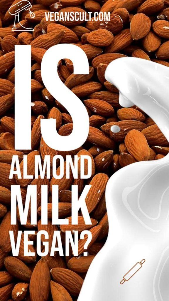 is almond milk vegan | veganscult.com