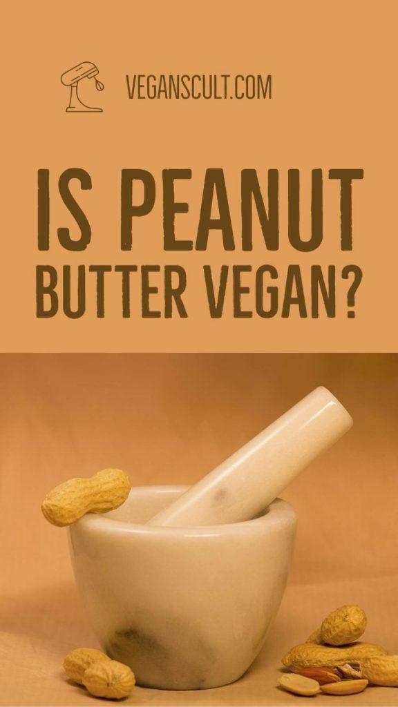 is peanut butter vegan | veganscult.com